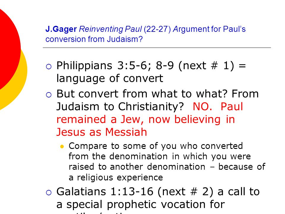 J.Gager Reinventing Paul (22-27) Argument for Paul's conversion from Judaism.