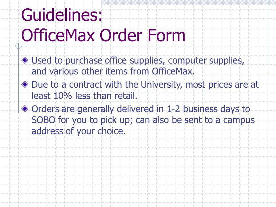 Guidelines: OfficeMax Order Form Used to purchase office supplies, computer supplies, and various other items from OfficeMax.