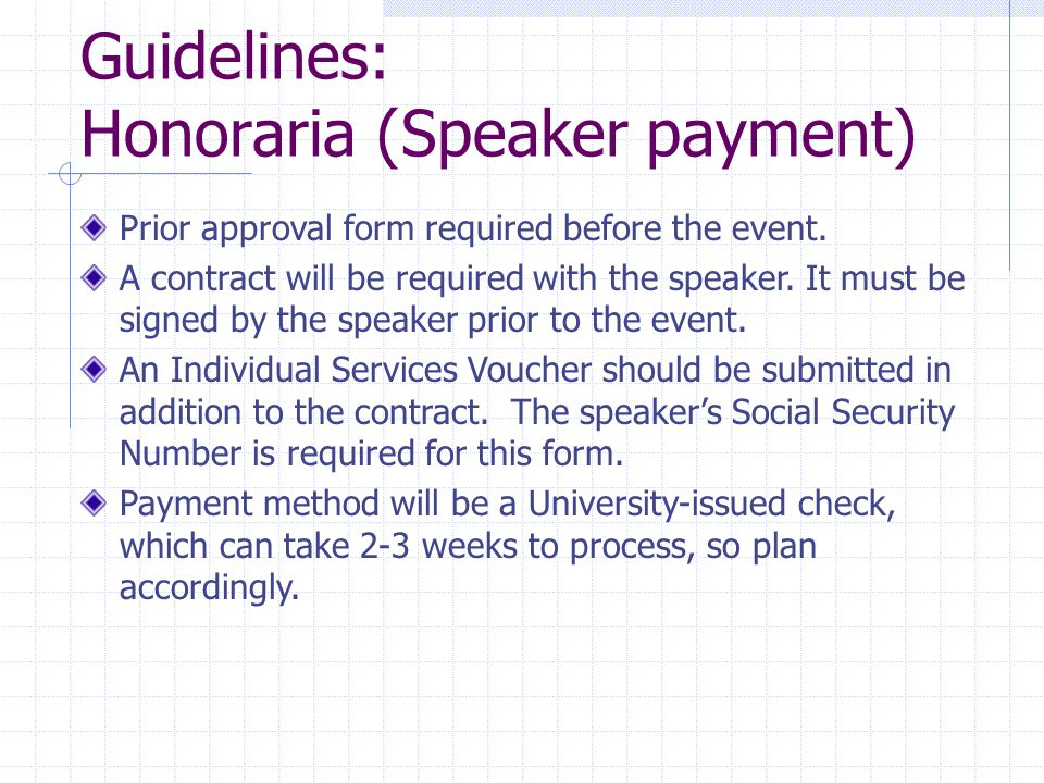 Guidelines: Honoraria (Speaker payment) Prior approval form required before the event.