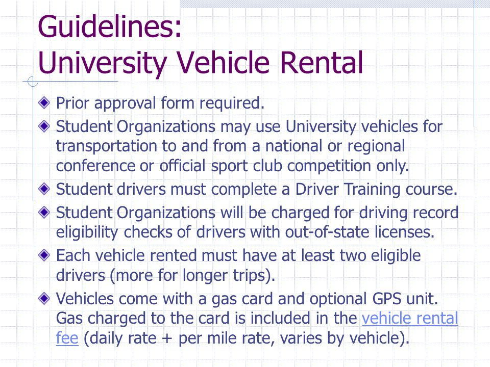 Guidelines: University Vehicle Rental Prior approval form required.