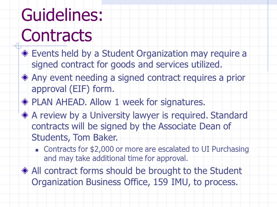 Guidelines: Contracts Events held by a Student Organization may require a signed contract for goods and services utilized.