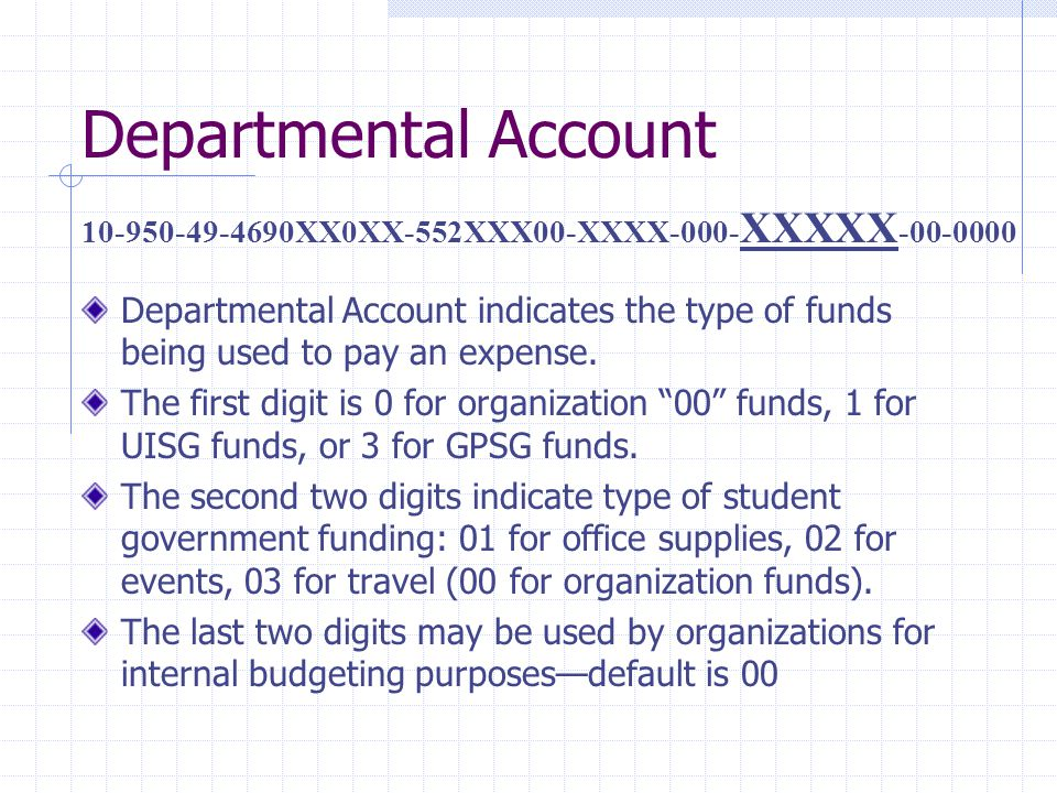 Departmental Account Departmental Account indicates the type of funds being used to pay an expense.