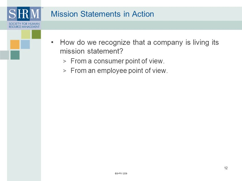 Mission Statements in Action How do we recognize that a company is living its mission statement.