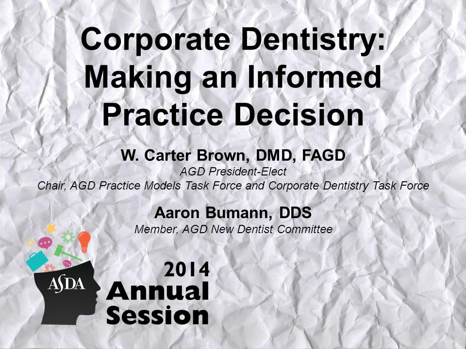 Corporate Dentistry: Making an Informed Practice Decision W.
