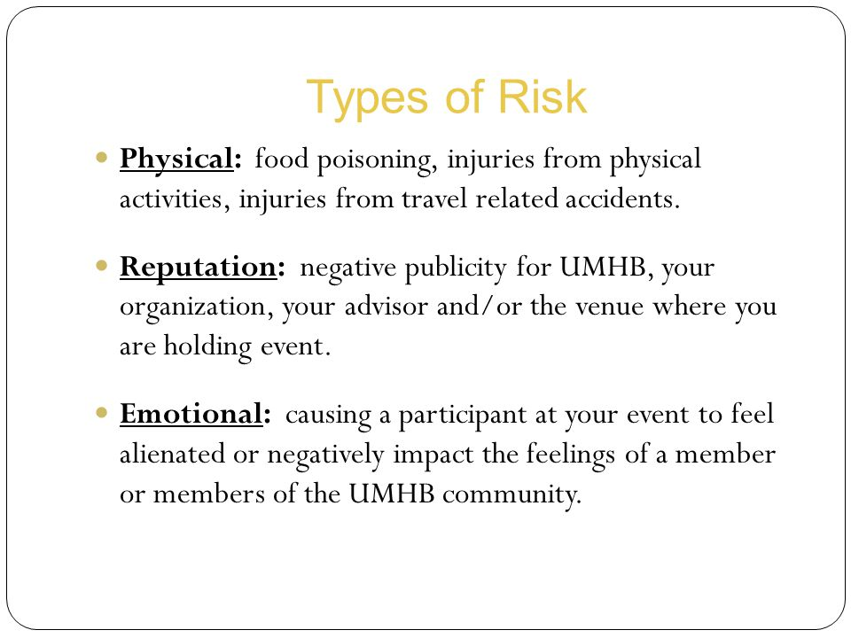 Types of Risk Financial: things that can negatively impact the fiscal stability of your organization and/or other organizations financially supporting your event.