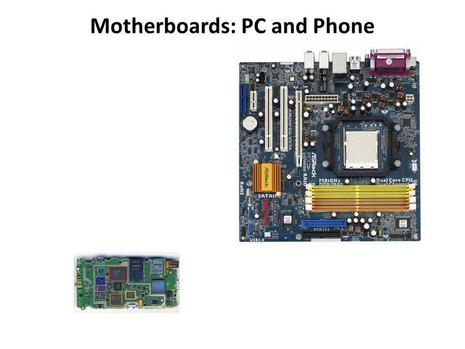 Motherboards: PC and Phone
