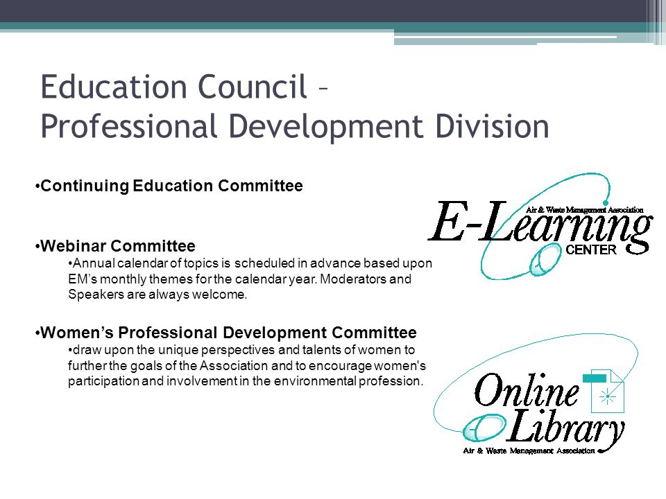 Education Council – Professional Development Division Continuing Education Committee Webinar Committee Annual calendar of topics is scheduled in advance based upon EM's monthly themes for the calendar year.