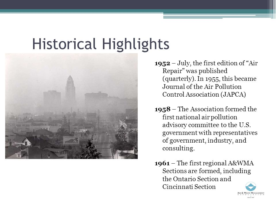 Historical Highlights 1952 – July, the first edition of Air Repair was published (quarterly).