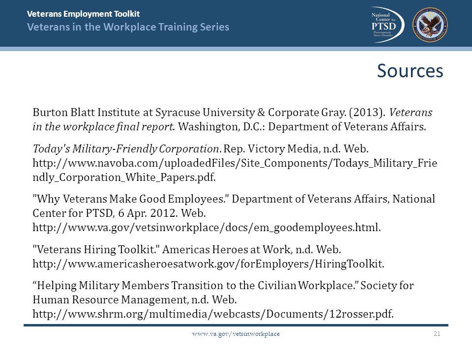 Veterans Employment Toolkit Veterans in the Workplace Training Series www.va.gov/vetsinworkplace Burton Blatt Institute at Syracuse University & Corporate Gray.