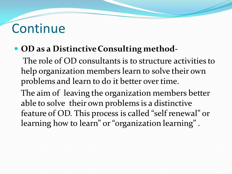 Continue 3.For Organizations a) Create learning organization culture.