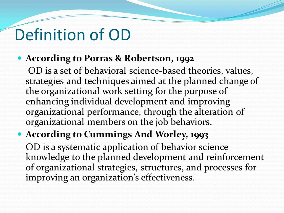 Characteristics of OD OD focuses on culture and processes.