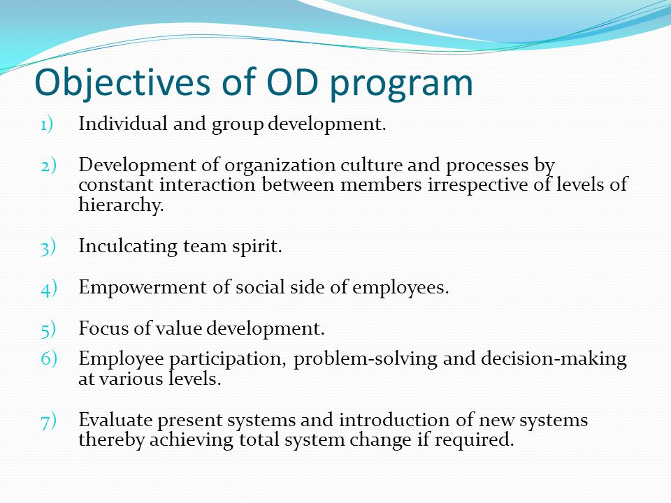 Implications of OD Values & Assumptions III.Implications for dealing with Organization- a.