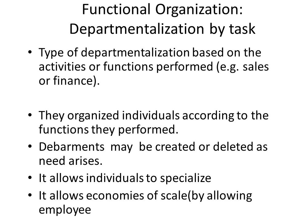Departmentalization: Ways of Structuring Organizations Departmentalization is the process of breaking up organizations into coherent units. There are