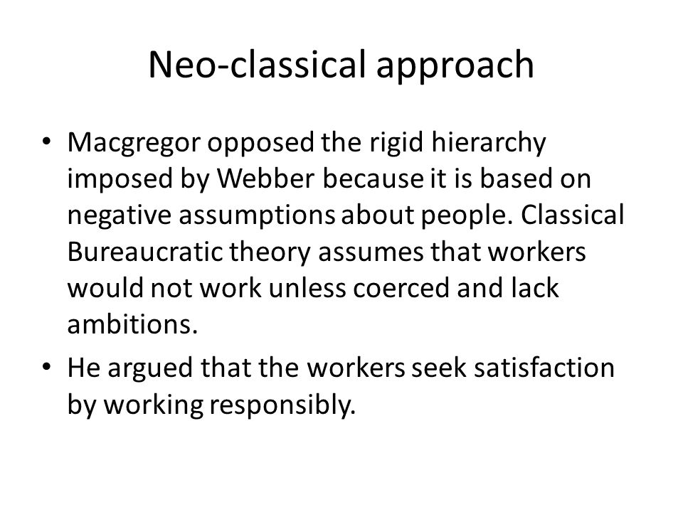 Neo-classical approach With the inspiration of hawthorne studies, bureaucratic model of organization has given way to a human relation orientation. Th