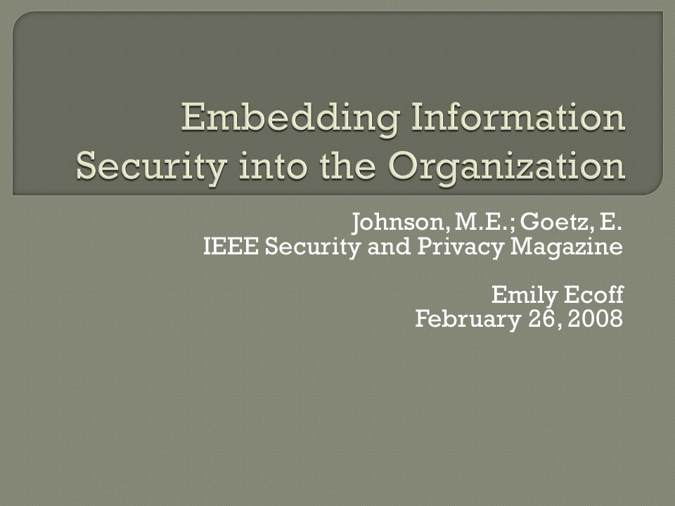  Terrorist groups  Foreign governments & espionage  Professional cybercrime operations  Outsourcing & off-shoring  Mobile workers, telecommuters, & contractors