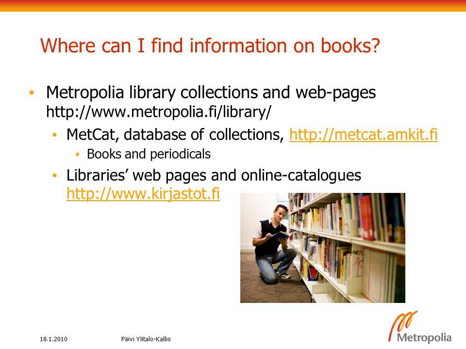 18.1.2010Päivi Ylitalo-Kallio Where can I find information on books.
