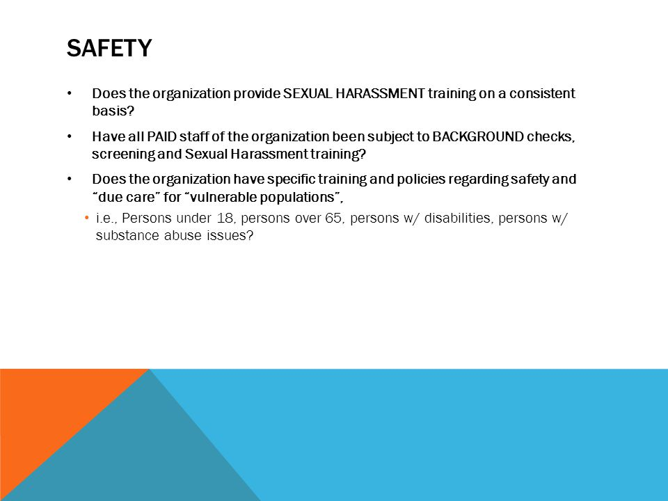 SAFETY Does the organization provide SEXUAL HARASSMENT training on a consistent basis.