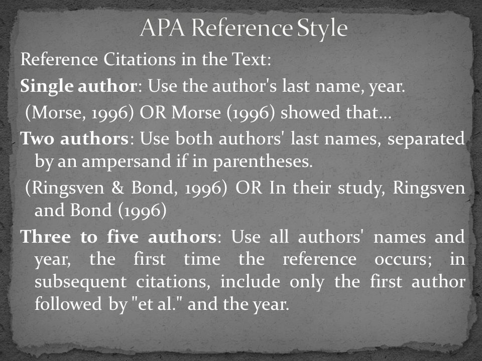 Reference Citations in the Text: Single author: Use the author s last name, year.