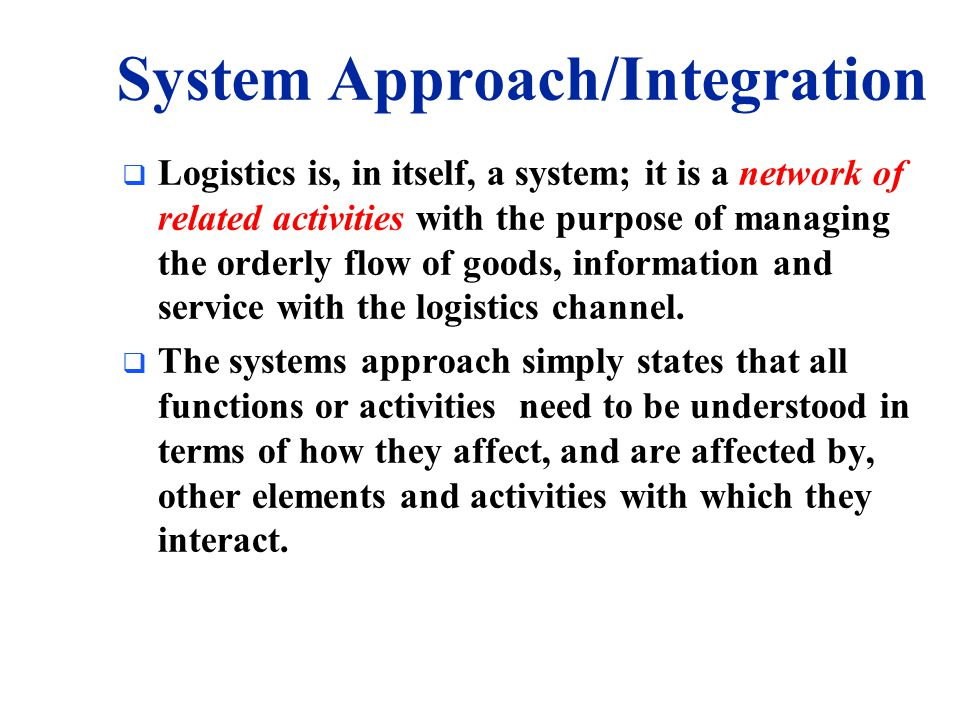TOTAL COST CONCEPT  The total cost concept is the key to effectively managing logistics processes.