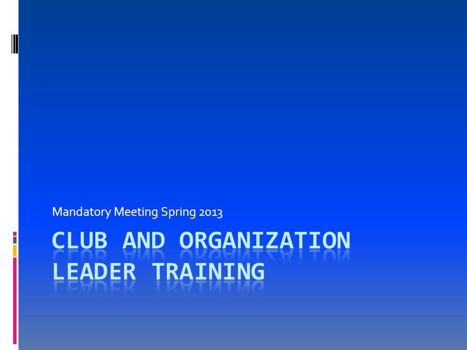 Mandatory Meeting Spring 2013