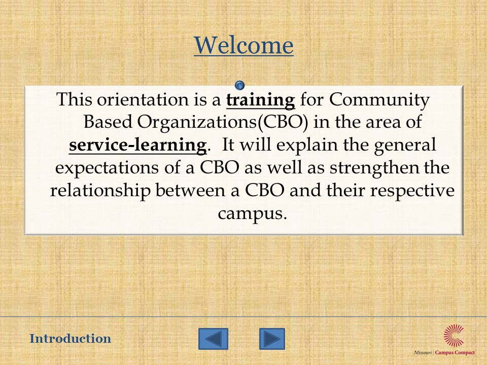 Welcome This orientation is a training for Community Based Organizations(CBO) in the area of service-learning.