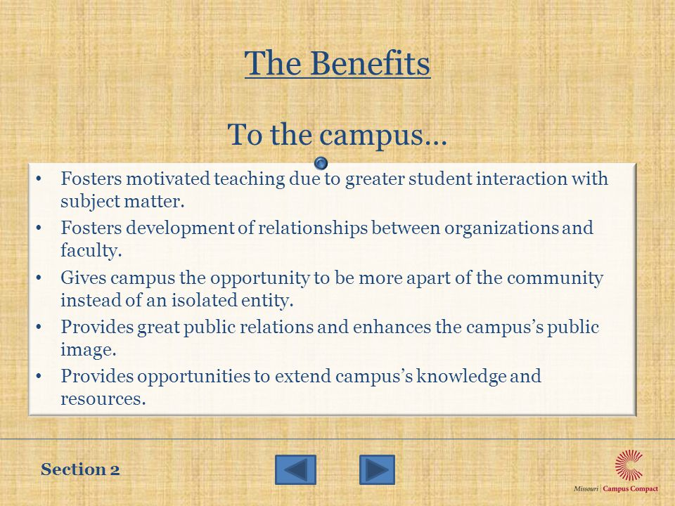 The Benefits To the campus… Fosters motivated teaching due to greater student interaction with subject matter.