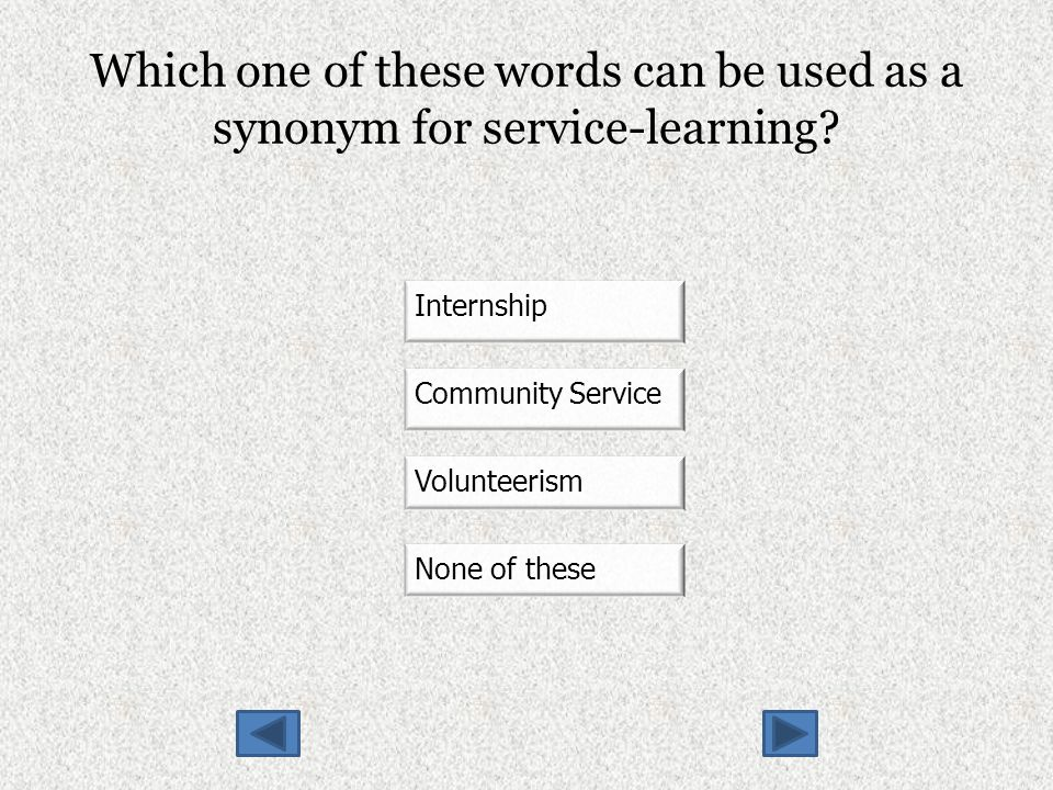Which one of these words can be used as a synonym for service-learning.