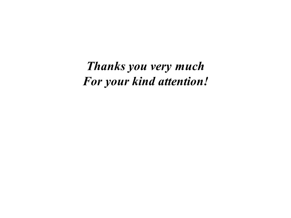 Thanks you very much For your kind attention!