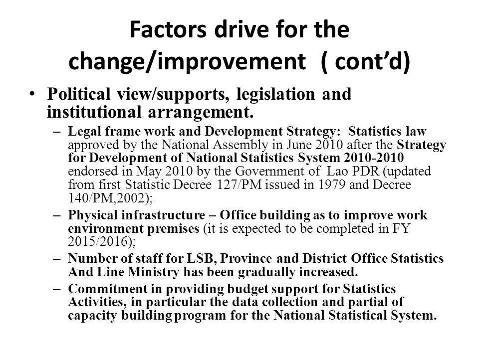 Remarks It is very importance to note that increasing demand on statistics lead to an improvement in management and its organizational structure.
