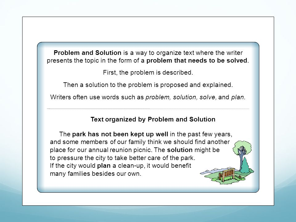 Text Organization Problem and Solution is a way to organize text where the writer presents the topic in the form of a problem that needs to be solved.