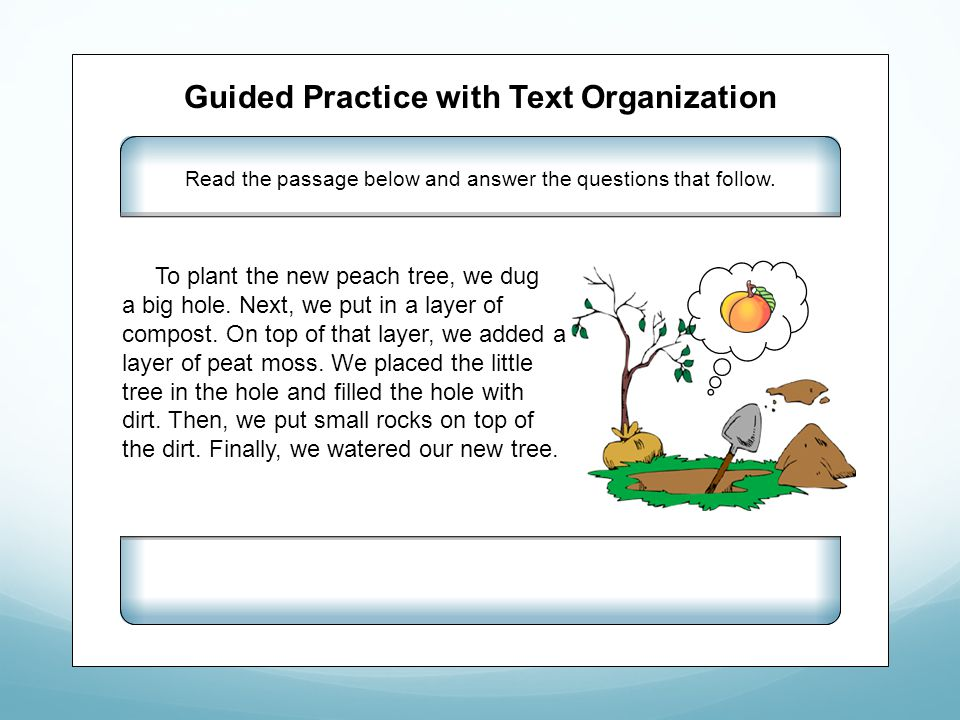 Guided Practice with Text Organization Read the passage below and answer the questions that follow.