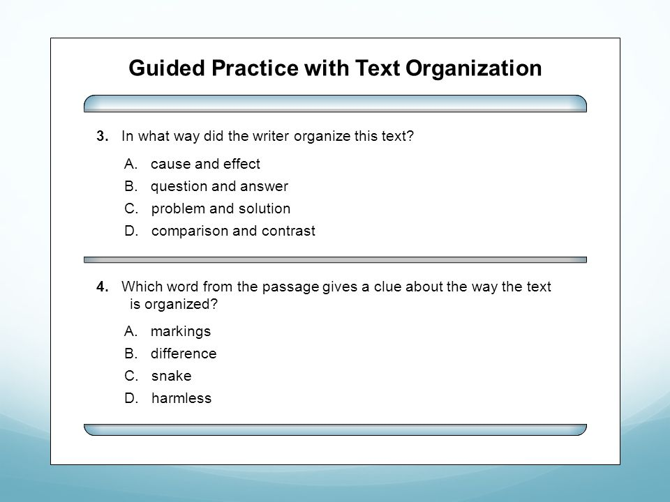 Guided Practice with Text Organization A. cause and effect B.