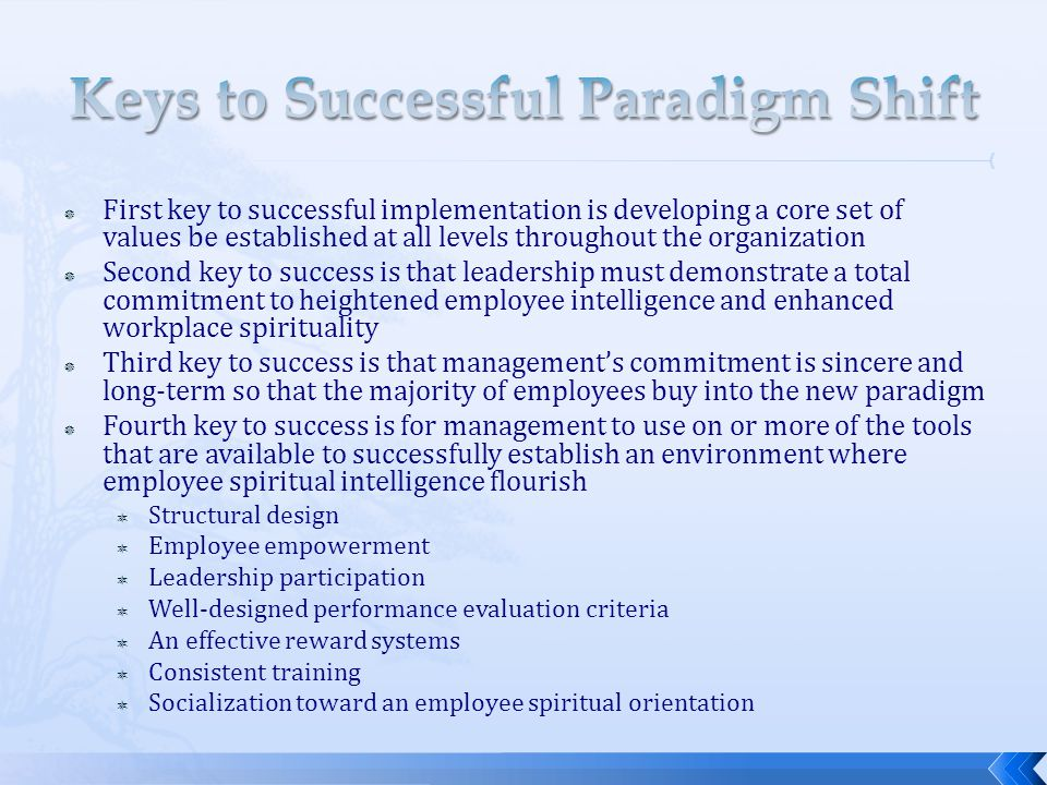  First key to successful implementation is developing a core set of values be established at all levels throughout the organization  Second key to s