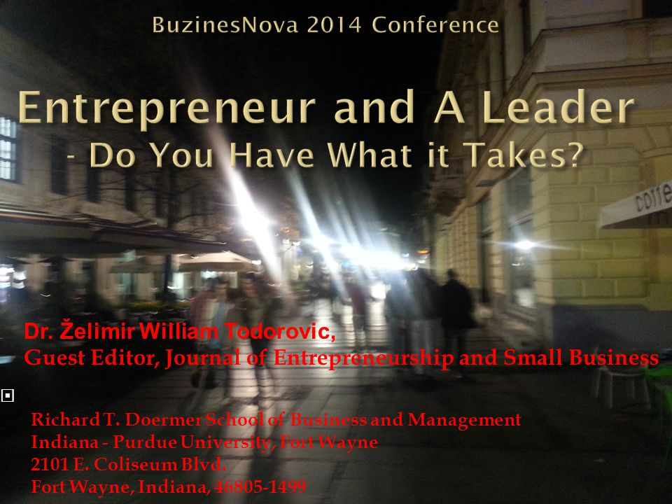 Dr. Želimir William Todorovic, Guest Editor, Journal of Entrepreneurship and Small Business  Richard T. Doermer School of Business and Management Ind