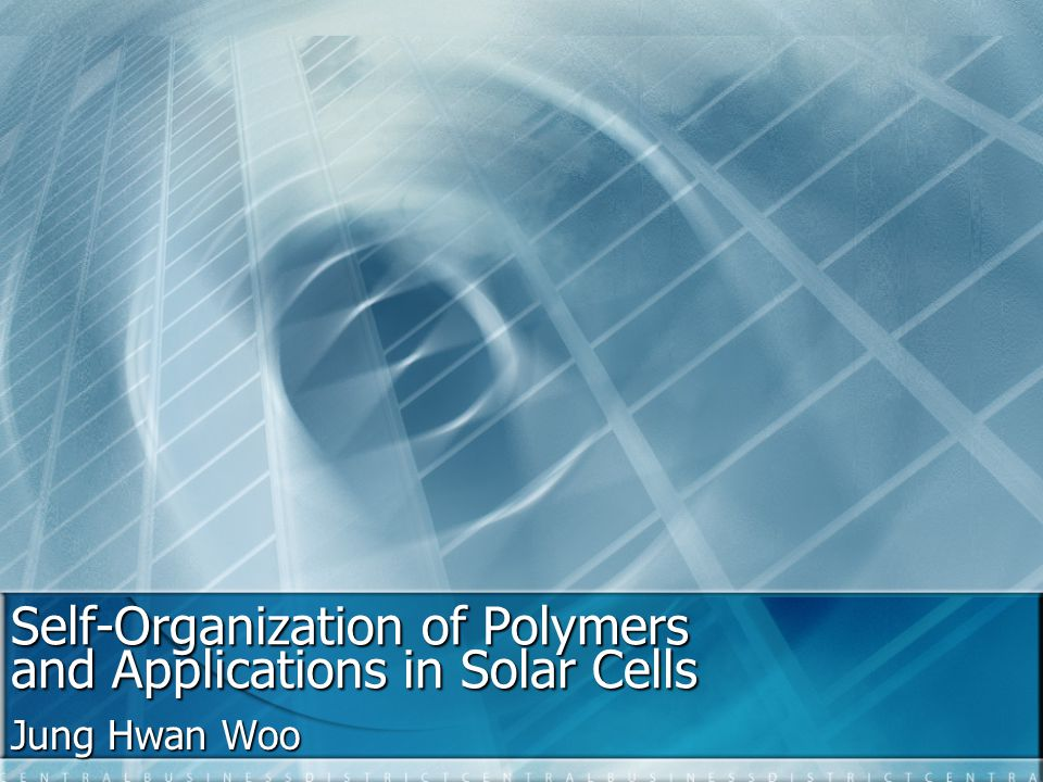 Self-Organization of Polymers and Applications in Solar Cells Jung Hwan Woo