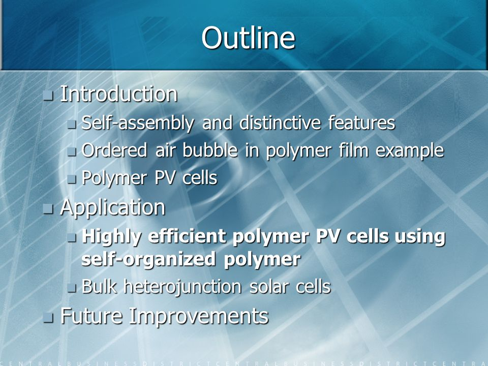 Outline Introduction Introduction Self-assembly and distinctive features Self-assembly and distinctive features Ordered air bubble in polymer film exa