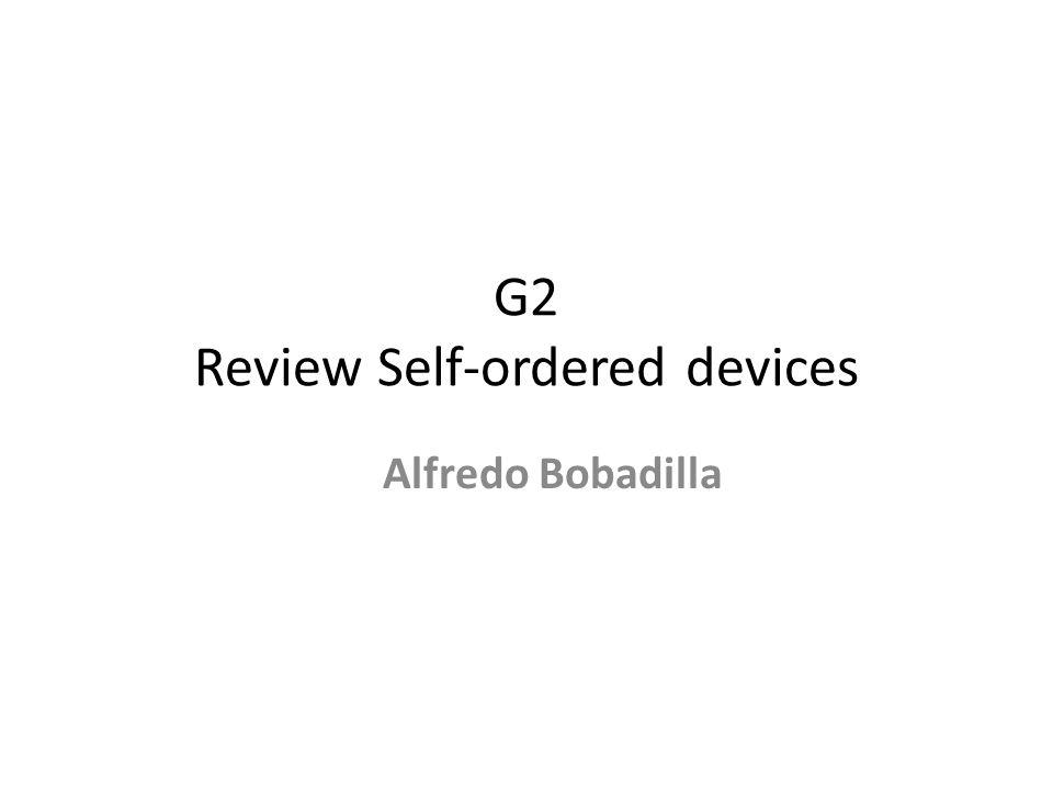 G2 Review Self-ordered devices Alfredo Bobadilla