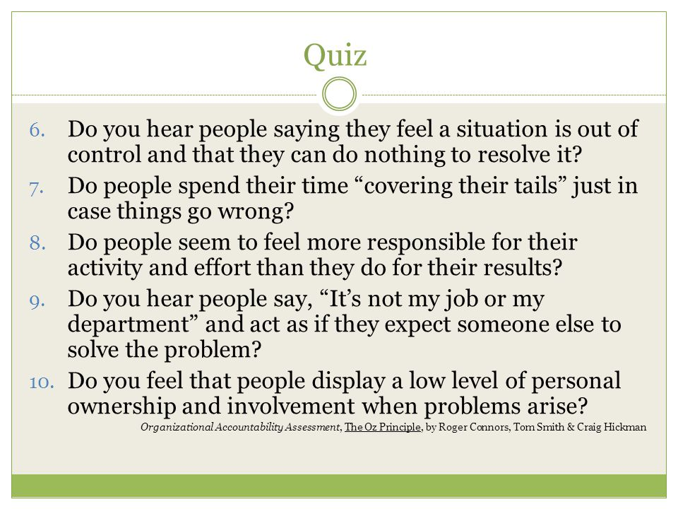 """Quiz 6. Do you hear people saying they feel a situation is out of control and that they can do nothing to resolve it? 7. Do people spend their time """"c"""