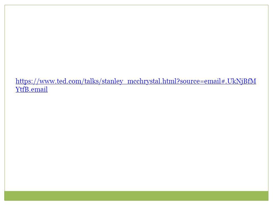 https://www.ted.com/talks/stanley_mcchrystal.html?source=email#.UkNjBfM YtfB.email
