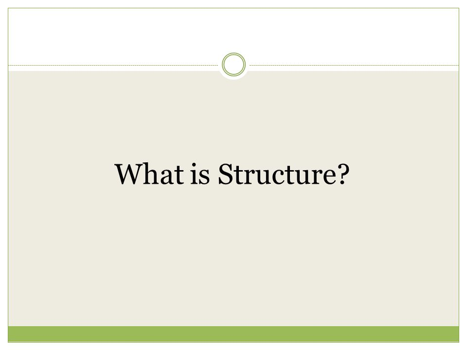 What is Structure?