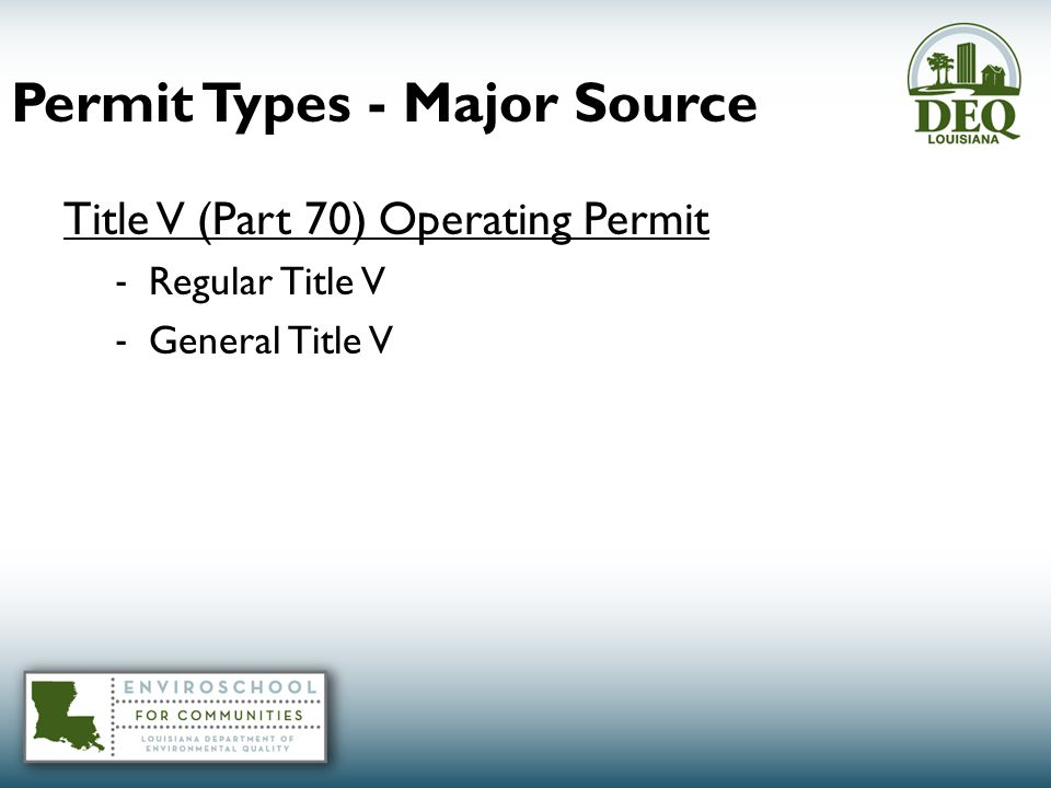 Permit Types - Major Source Title V (Part 70) Operating Permit - Regular Title V - General Title V