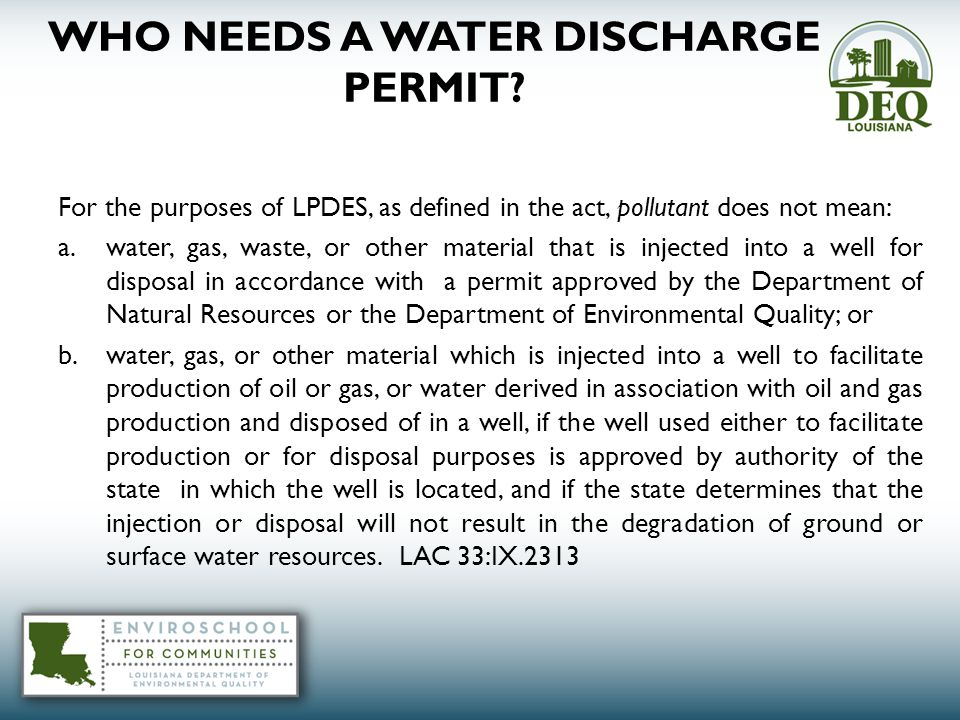 WHO NEEDS A WATER DISCHARGE PERMIT.