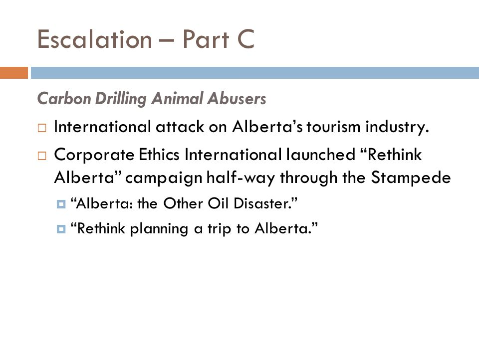 """Escalation – Part C Carbon Drilling Animal Abusers  International attack on Alberta's tourism industry.  Corporate Ethics International launched """"Re"""