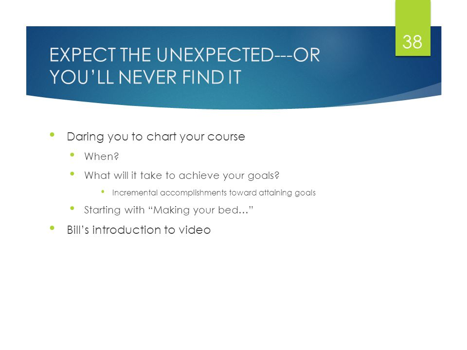 EXPECT THE UNEXPECTED---OR YOU'LL NEVER FIND IT Daring you to chart your course When.