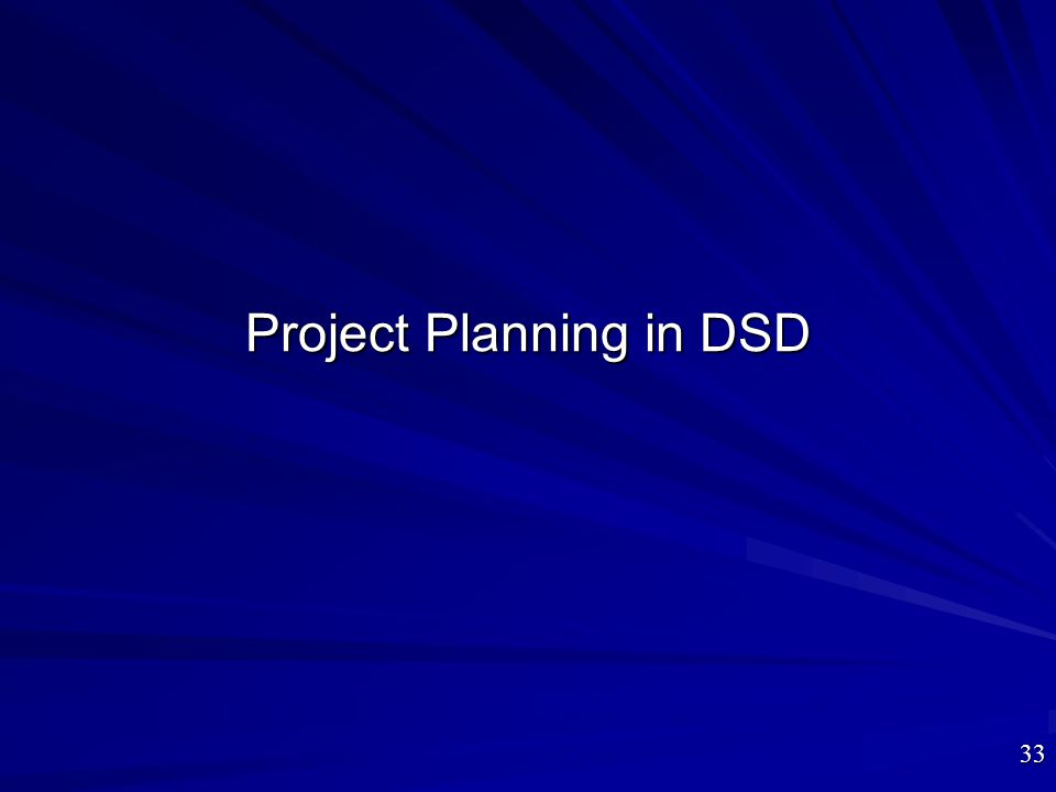 Project Planning in DSD 33