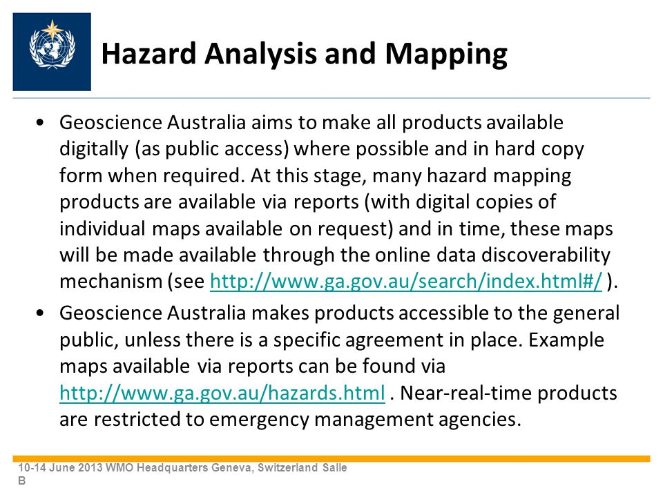 Hazard Analysis and Mapping Geoscience Australia aims to make all products available digitally (as public access) where possible and in hard copy form when required.