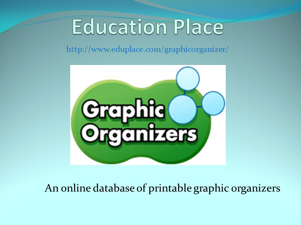 http://www.eduplace.com/graphicorganizer/ An online database of printable graphic organizers