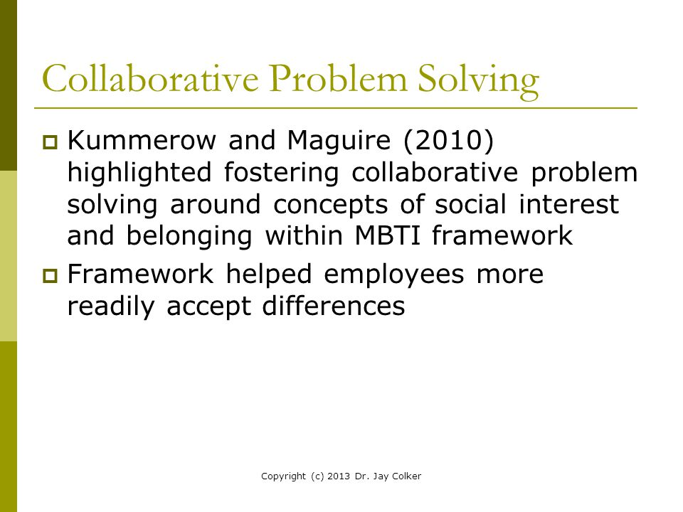 Collaborative Problem Solving  Kummerow and Maguire (2010) highlighted fostering collaborative problem solving around concepts of social interest and