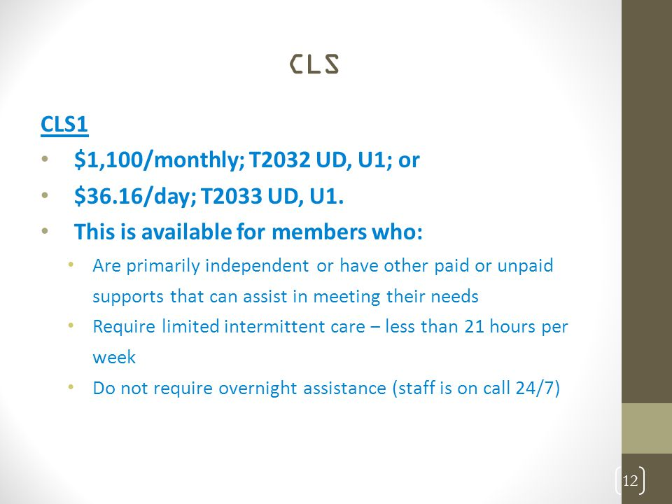 CLS CLS1 $1,100/monthly; T2032 UD, U1; or $36.16/day; T2033 UD, U1.