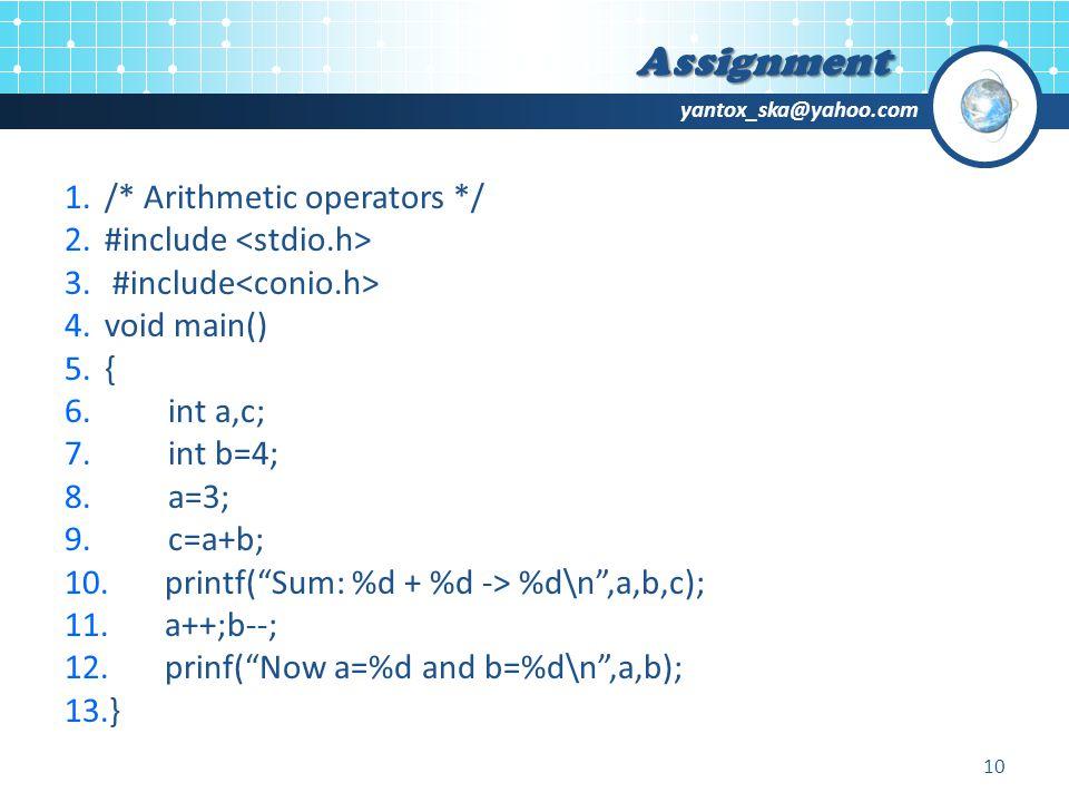 yantox_ska@yahoo.com Assignment 1./* Arithmetic operators */ 2.#include 3.